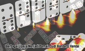 BandarQ Handal - Berbagai Upaya Menjadi - Judi Online BandarQQ